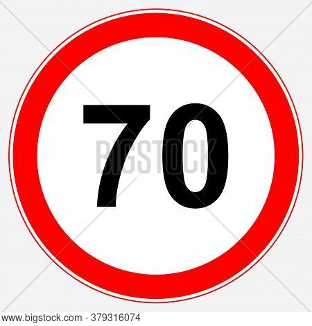 Road Sign Maximum Speed 70 Km/h. Speed Limit Sign: Maximum Speed 70.