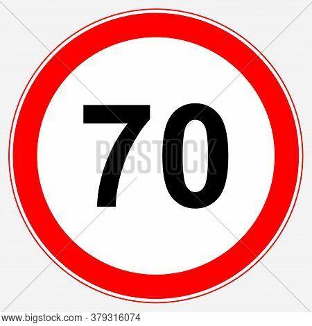 Road Sign Maximum Speed 70 Km/h. Speed Limit Sign: Maximum Speed 70.