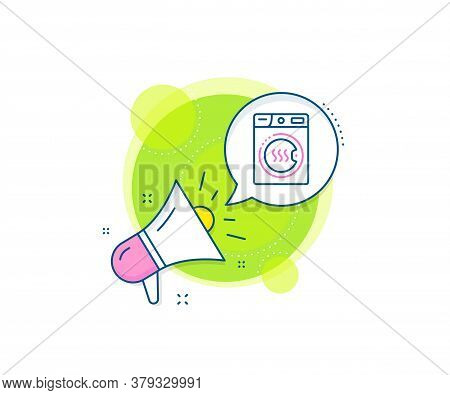 Laundry Service Sign. Megaphone Promotion Complex Icon. Dryer Machine Line Icon. Dry Clothing Symbol