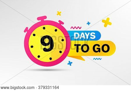 Nine Days Left Icon. Countdown Left Days Banner With Timer. 9 Days To Go Sign. Sale Announcement Ban