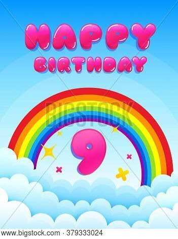 9 Years Happy Birthday. Banner With Rainbow And Clouds. Nine Years Anniversary Celebrating Icon. Col