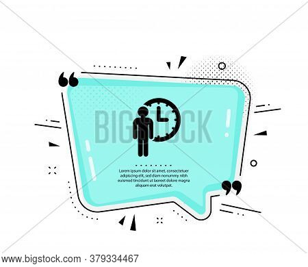Person Waiting Icon. Quote Speech Bubble. Service Time Sign. Clock Symbol. Quotation Marks. Classic