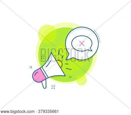 Decline Or Remove Chat Sign. Megaphone Promotion Complex Icon. Reject Message Line Icon. Business Ma