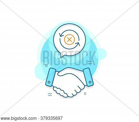 Decline Update Sign. Handshake Deal Complex Icon. Reject Refresh Line Icon. Rotation Arrow. Agreemen