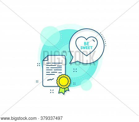 Sweet Heart Sign. Certification Complex Icon. Be Sweet Line Icon. Valentine Day Love Symbol. Certifi