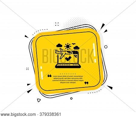 Airplane Travel Icon. Quote Speech Bubble. Check In Trip Sign. Holidays Flight Transport Symbol. Quo