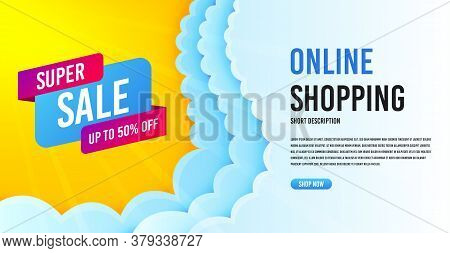 Super Sale Badge. Clouds Banner Template. Discount Banner Shape. Coupon Bubble Icon. Online Shopping