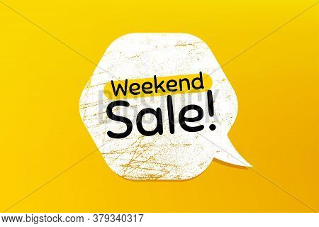 Weekend Sale. Banner With Grunge Speech Bubble. Special Offer Price Sign. Advertising Discounts Symb
