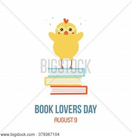 National Book Lovers Day Vector Card, Illustration With Cute Chicken Character Stands On A Pile Of B