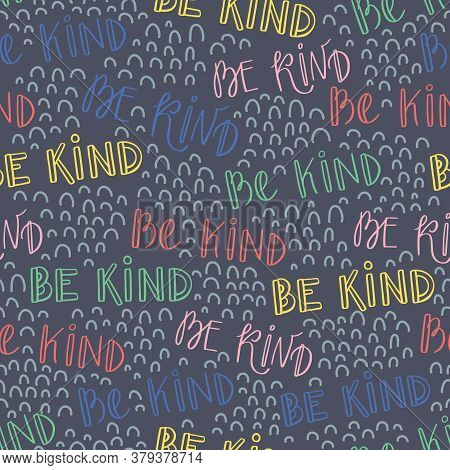 Seamless Pattern With Be Kind Lettering. Motivational Background With Typography. Inspirational Posi