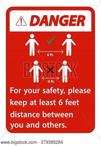 Danger Keep 6 Feet Distance,for Your Safety,please Keep At Least 6 Feet Distance Between You And Oth