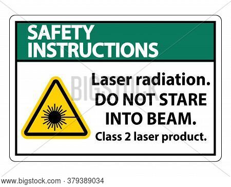 Safety Instructions Laser Radiation,do Not Stare Into Beam,class 2 Laser Product Sign On White Backg
