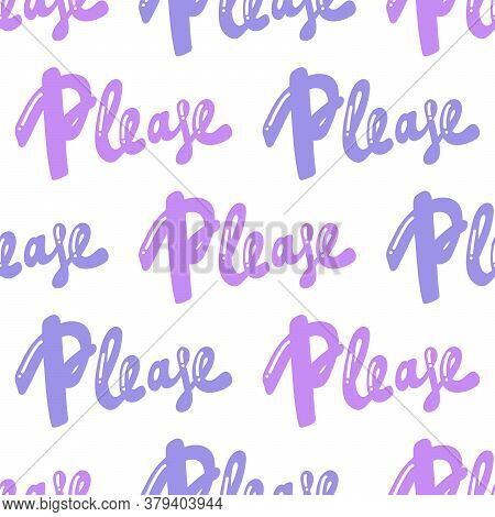 Please. Vector Seamless Pattern With Calligraphy Hand Drawn Text. Good For Wrapping Paper, Wedding C