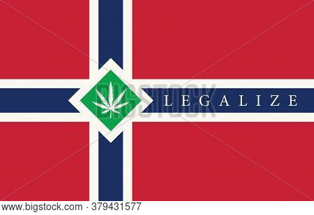 Banner In The Form Of The Norwegian Flag With A Hemp Leaf. The Concept Of Legalizing Marijuana, Cann