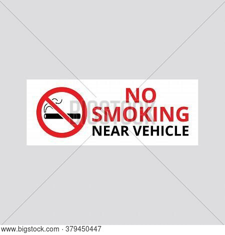 No Smoking Near Vehicle The Prohibition Banner Or Sticker Vector Illustration.