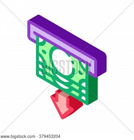 Receiving Money From Atm Icon Vector. Isometric Receiving Money From Atm Sign. Color Isolated Symbol