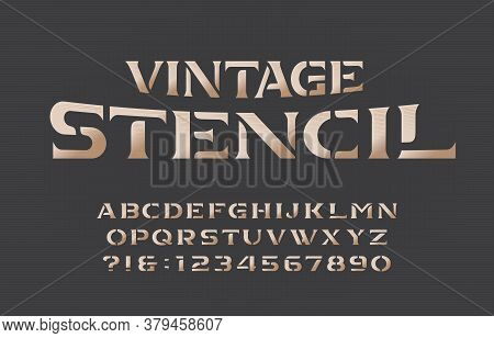 Vintage Stencil Alphabet Font. Serif Letters And Numbers. Stock Vector Typescript For Your Typograph