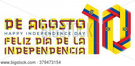 Congratulatory Design For August 10, Ecuador Independence Day. Text Made Of Folded Ribbons With Ecua