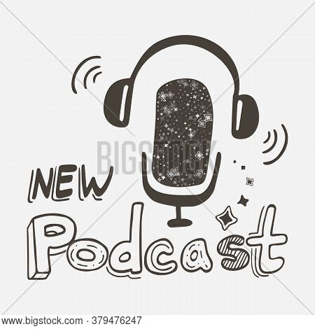 Podcast Flat Vector Illustration. Cartoon Microphone With Headphones. Podcast Hand Drawn Lettering.