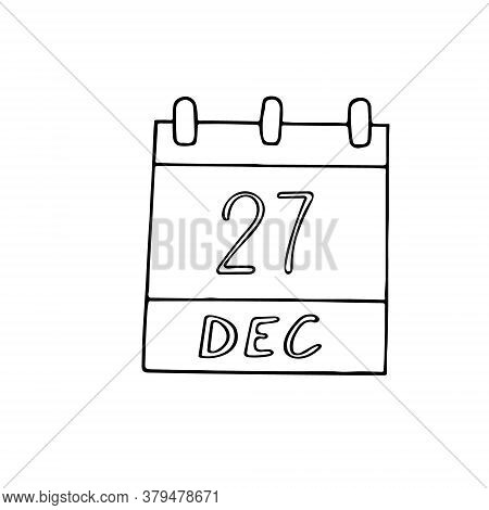 Calendar Hand Drawn In Doodle Style. December 27. Day, Date. Icon, Sticker Element For Design, Plann