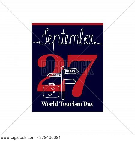 Calendar Sheet, Vector Illustration On The Theme Of World Tourism Day On September 27. Decorated Wit