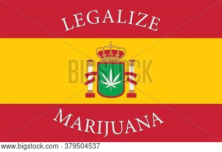 Banner In The Form Of The Spanish Flag With A Hemp Leaf. The Concept Of Legalizing Marijuana, Legali