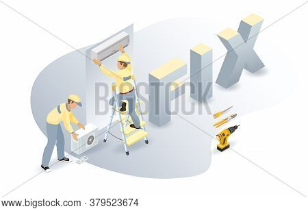 Air Conditioner, Worker, Isometric Word Fix. Home Appliance Repairs. Vector.