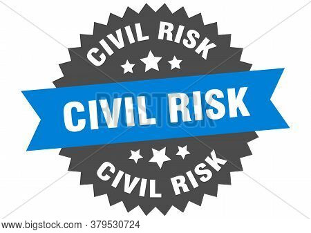 Civil Risk Round Isolated Ribbon Label. Civil Risk Sign