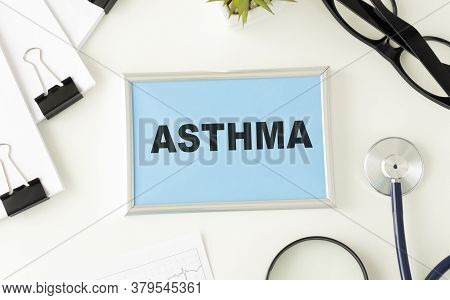 Stethoscope With Page Asthma Text. Medical Concept