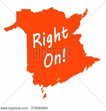 New Brunswick Saying Right On Inside The Provinces Map Outline In Orange And White. Atlantic Provinc