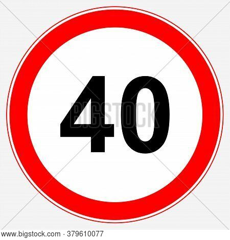 Road Sign Maximum Speed 40 Km/h. Speed Limit Sign: Maximum Speed 40.