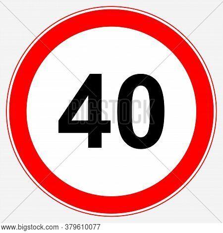 Road Sign Maximum Speed 40 Km/h. Speed Limit Sign: Maximum Speed 40.