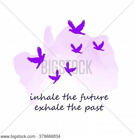 Inhale The Future, Exhale The Past, Christian Faith, Typography For Print Or Use As Poster, Card, Fl