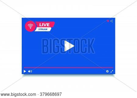 Modern Video Player Window Live Streaming. Video Player Interface. Button Live Stream.