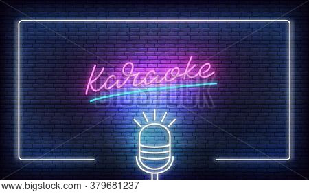 Karaoke Neon Template. Neon Billboard With Glowing Border Frame And Lettering Karaoke