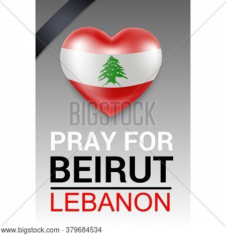 Flag Of Lebanon In A Heart Shape With A Mourning Ribbon - Banner. National Mourning. Tragedy, Explos