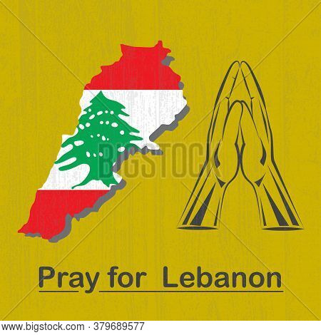 Pray For Lebanon Background With Hands In Praying Position And Map Of Lebanon With Flag