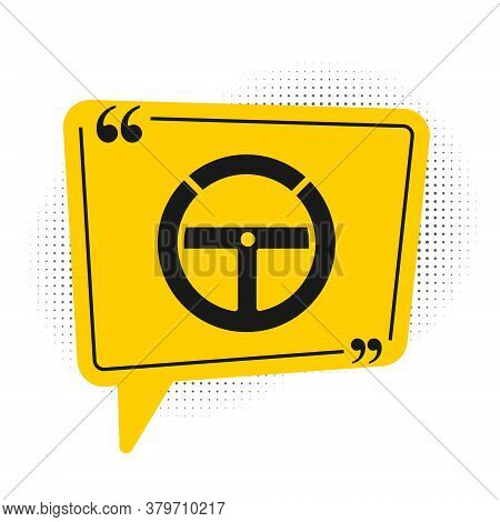 Black Steering Wheel Icon Isolated On White Background. Car Wheel Icon. Yellow Speech Bubble Symbol.