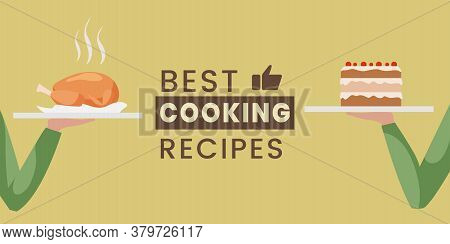 Best Cooking Recipes Flat Banner Design Template With Text Space. Hands Holding Plates With Cake And