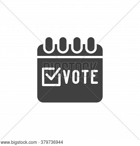 Election Vote Calendar Vector Icon. Filled Flat Sign For Mobile Concept And Web Design. Voting Day C