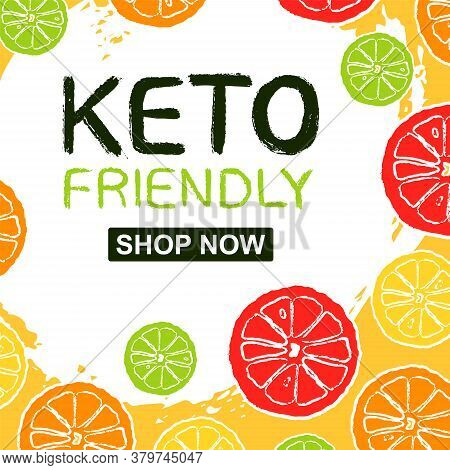 Keto Friendly. Shop Now. Template Card With Citrus Background. Cute Summer Food. Vector Illustration