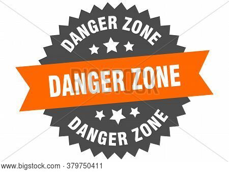 Danger Zone Round Isolated Ribbon Label. Danger Zone Sign