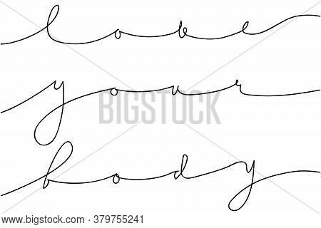 Love Your Body Lettering Black On White. Thin Outline Calligraphy Style Imitation Of Hand Written Fo