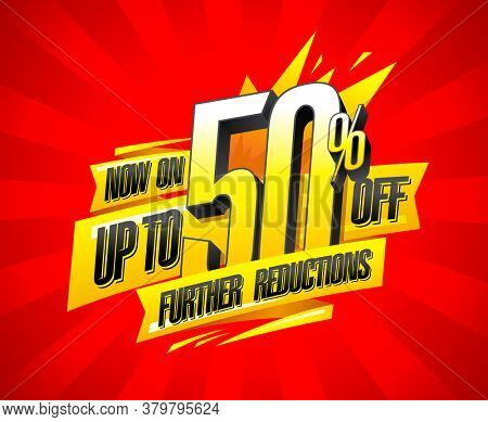 Up to 50% off, further reductions sale banner design concept, rasterized version
