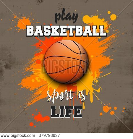 Basketball Ball Icon. Play Basketball. Sport Is Life. Pattern For Design Poster, Logo, Emblem, Label