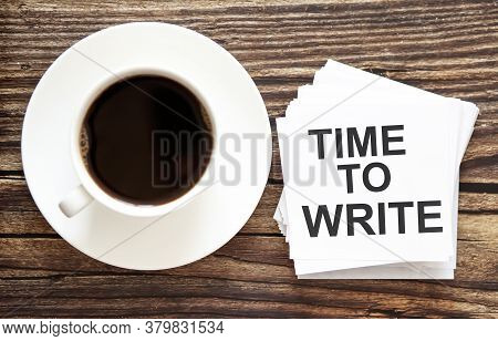 Word Writing Text Time To Write. Business Concept For Urgent Move.text In White Stickers With A Cap