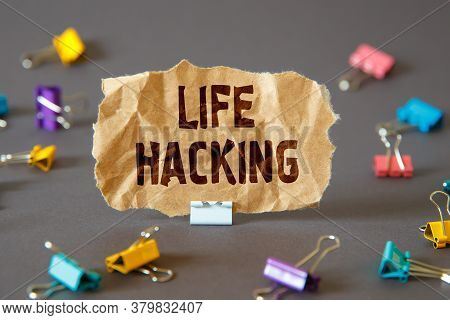 Text Sign Showing Life Hacking. Conceptual Photo Simple And Clever Techniques In Accomplishing Task