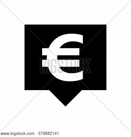 Euro Currency Symbol In Speech Bubble For Icon, Euro Money For App Symbol, Currency Digital Euro Coi