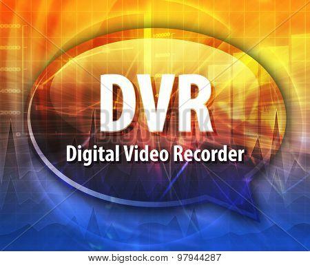 Speech bubble illustration of information technology acronym abbreviation term definition DVR Digital Video Recorder