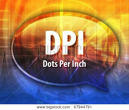 Speech bubble illustration of information technology acronym abbreviation term definition DPI Dots Per Inch